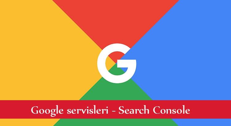 search console kullanımı anlatım