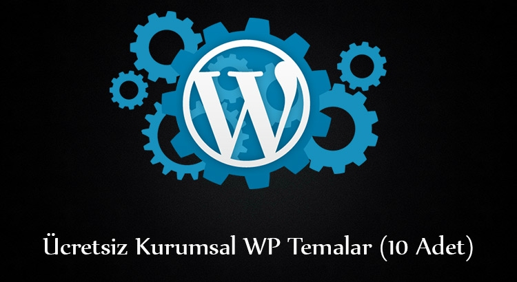 Wordpress ücretsiz kurumsal temalar